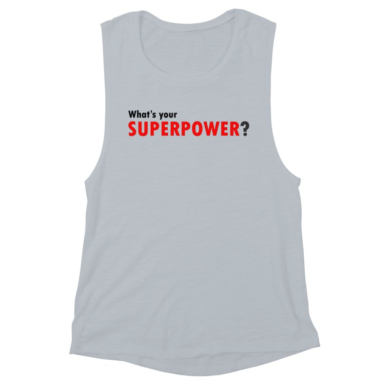 What's your SIPERPOWER? Women's Muscle Tank by Dream BOLD Network Shop
