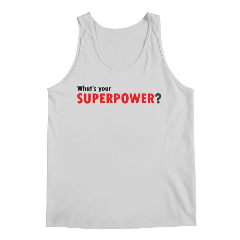 What's your SIPERPOWER? Men's Regular Tank by Dream BOLD Network Shop