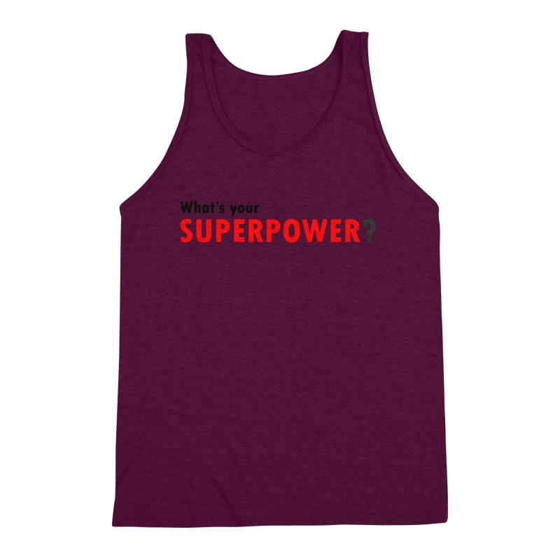 What's your SIPERPOWER? Men's Triblend Tank by Dream BOLD Network Shop