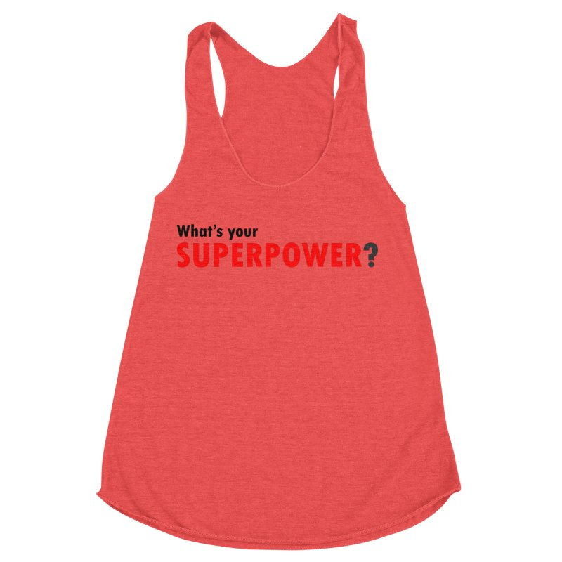 What's your SIPERPOWER? Women's Racerback Triblend Tank by Dream BOLD Network Shop