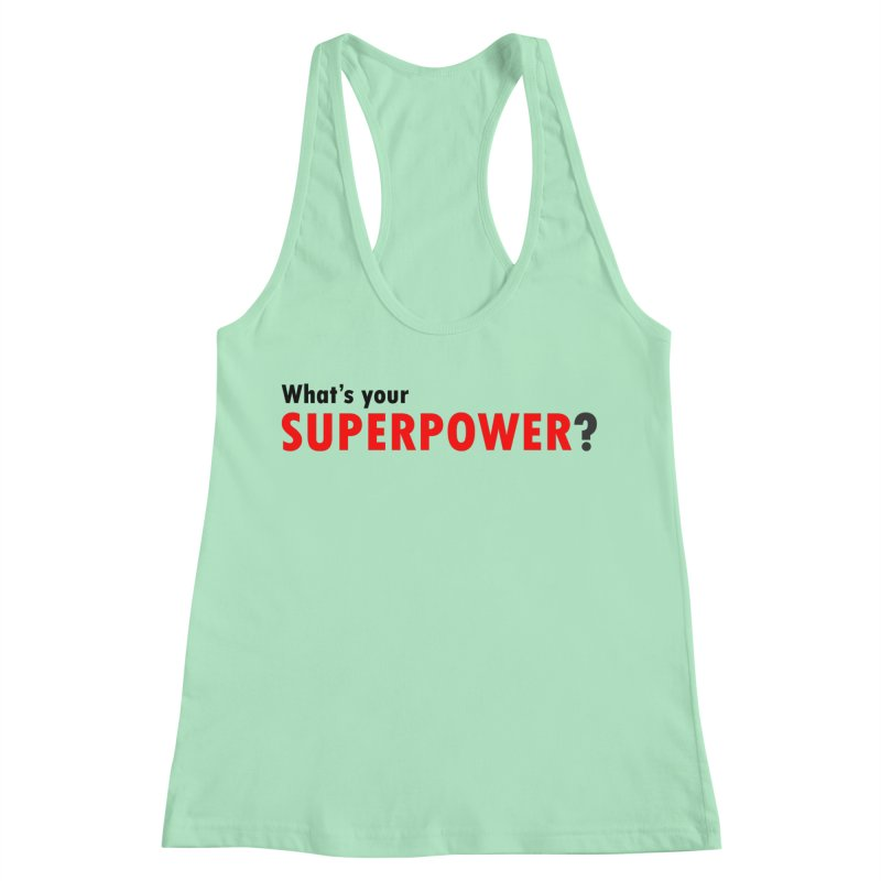 What's your SIPERPOWER? Women's Racerback Tank by Dream BOLD Network Shop
