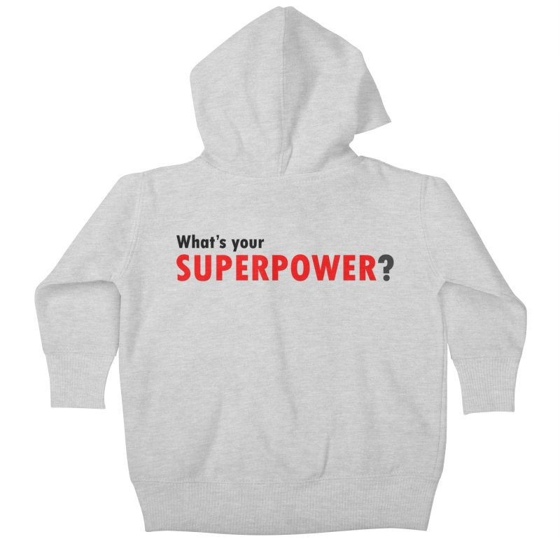 What's your SIPERPOWER? Kids Baby Zip-Up Hoody by Dream BOLD Network Shop