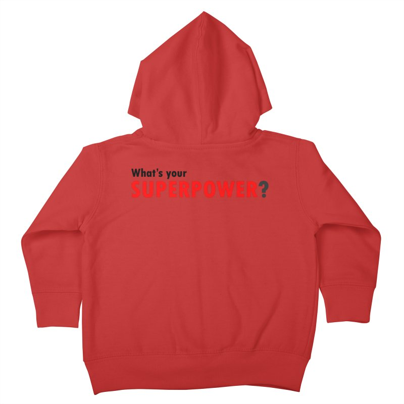 What's your SIPERPOWER? Kids Toddler Zip-Up Hoody by Dream BOLD Network Shop