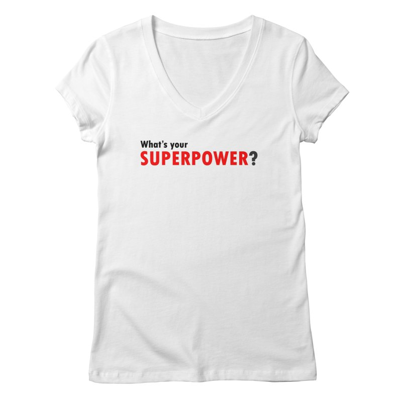 What's your SIPERPOWER? Women's Regular V-Neck by Dream BOLD Network Shop