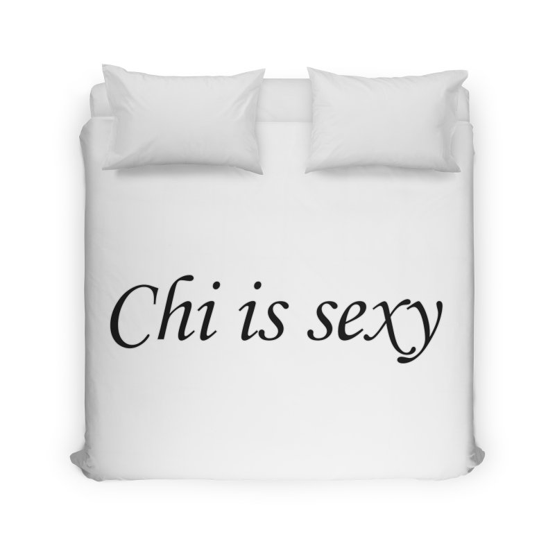Chi is sexy Home Duvet by Dream BOLD Network Shop