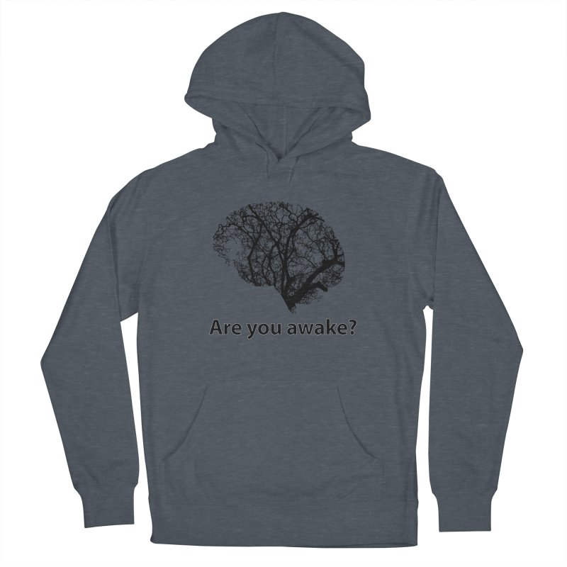 Are You Awake? Women's French Terry Pullover Hoody by Dream BOLD Network Shop