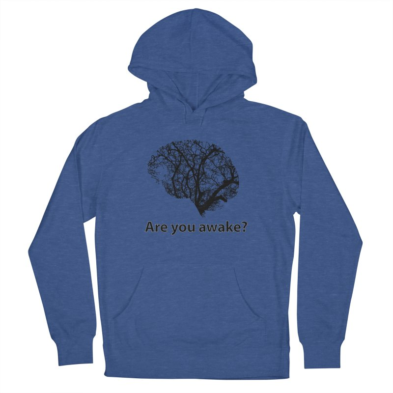 Are You Awake? Men's French Terry Pullover Hoody by Dream BOLD Network Shop