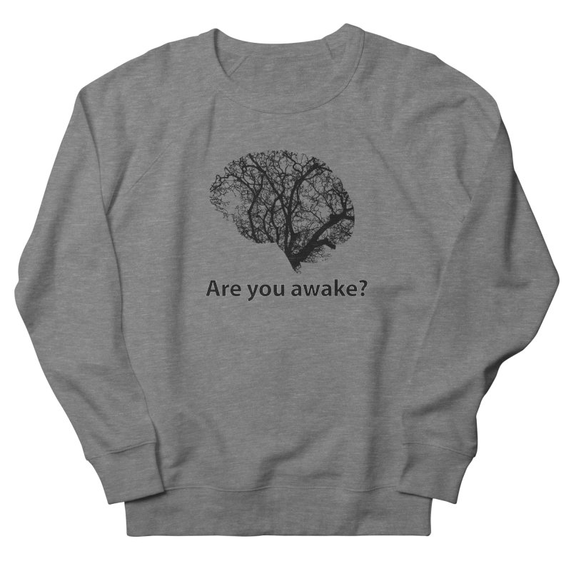 Are You Awake? Men's French Terry Sweatshirt by Dream BOLD Network Shop