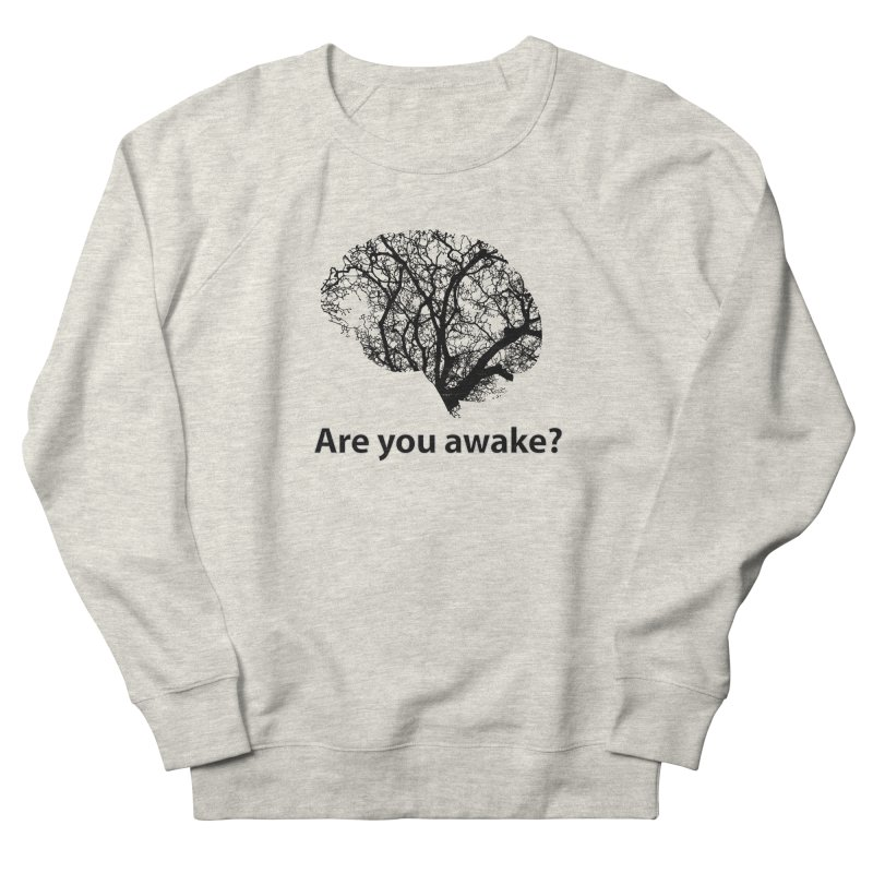 Are You Awake? Men's Sweatshirt by Dream BOLD Network Shop