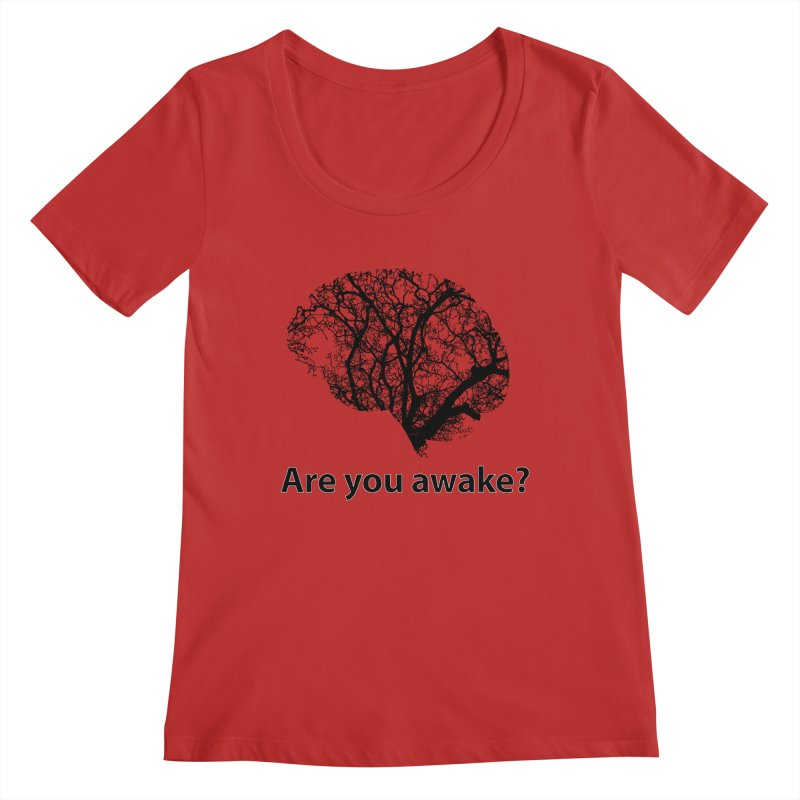 Are You Awake? Women's Regular Scoop Neck by Dream BOLD Network Shop