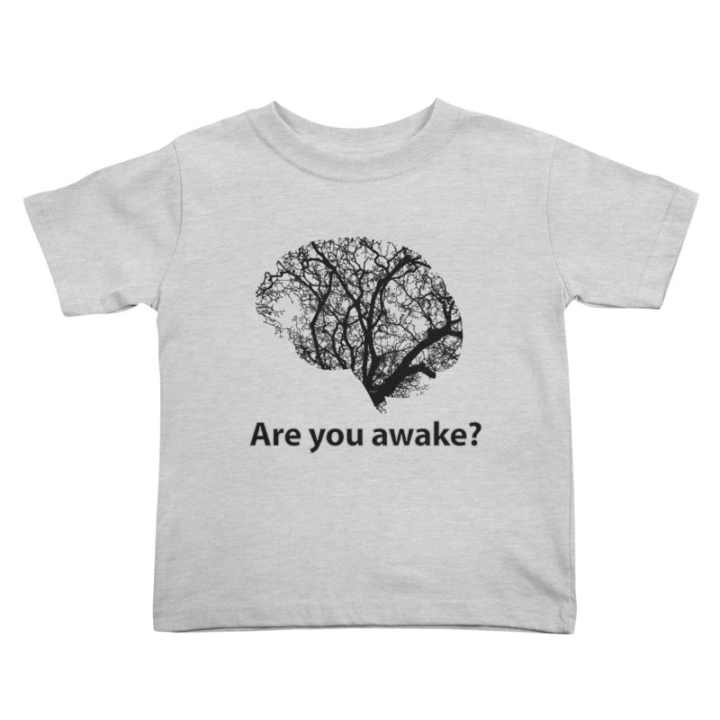 Are You Awake? Kids Toddler T-Shirt by Dream BOLD Network Shop