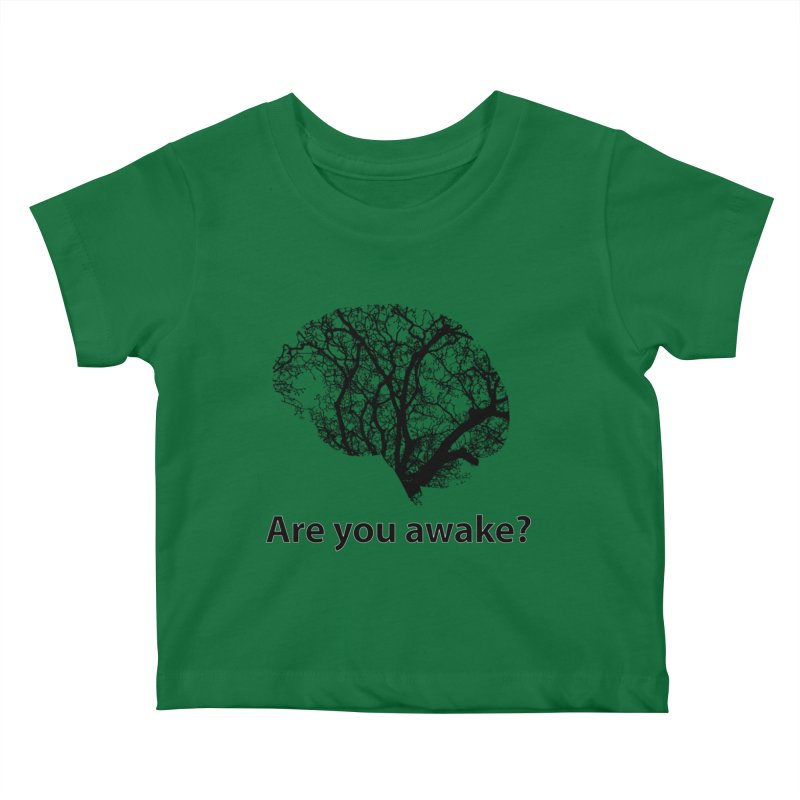 Are You Awake? Kids Baby T-Shirt by Dream BOLD Network Shop