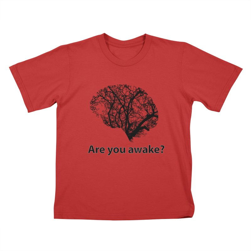 Are You Awake? Kids T-Shirt by Dream BOLD Network Shop