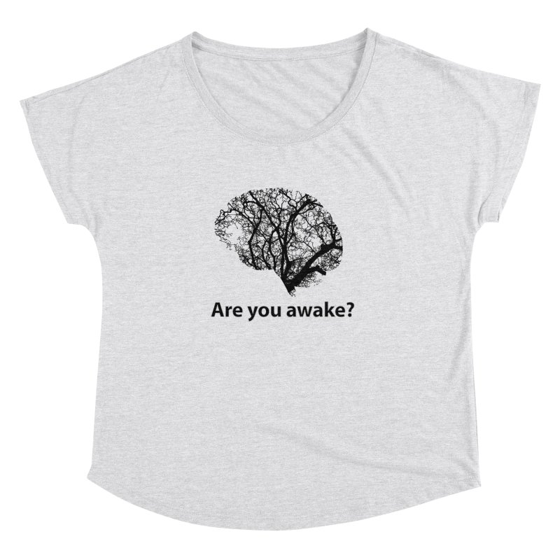 Are You Awake? Women's Dolman Scoop Neck by Dream BOLD Network Shop