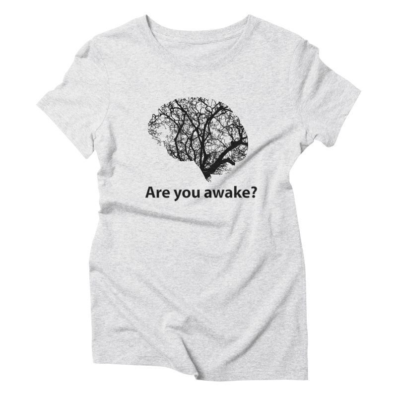 Are You Awake? Women's T-Shirt by Dream BOLD Network Shop