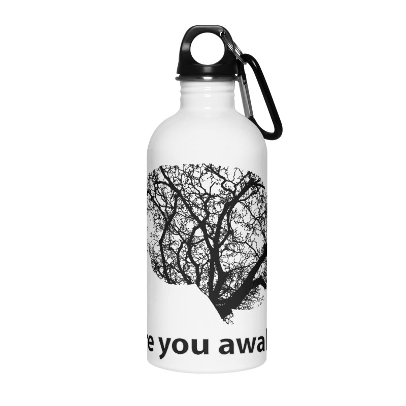 Are You Awake? Accessories Water Bottle by Dream BOLD Network Shop