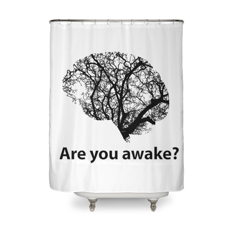 Are You Awake? Home Shower Curtain by Dream BOLD Network Shop