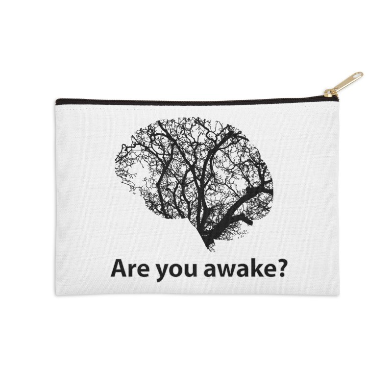 Are You Awake? Accessories Zip Pouch by Dream BOLD Network Shop
