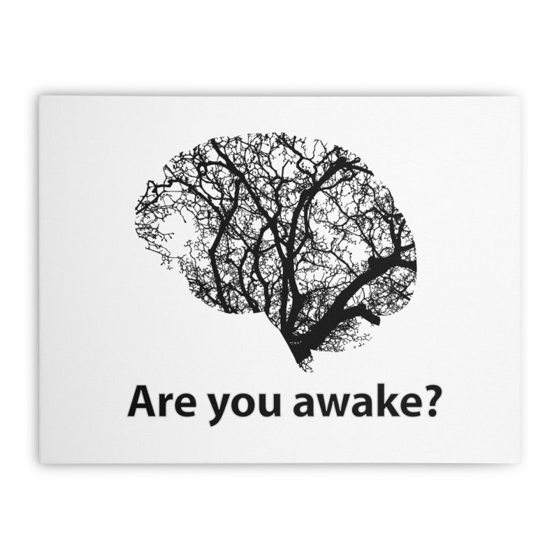 Are You Awake? Home Stretched Canvas by Dream BOLD Network Shop