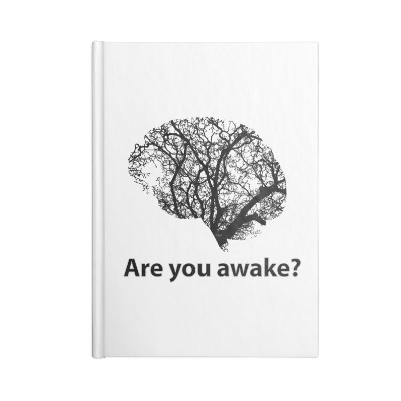 Are You Awake? Accessories Blank Journal Notebook by Dream BOLD Network Shop