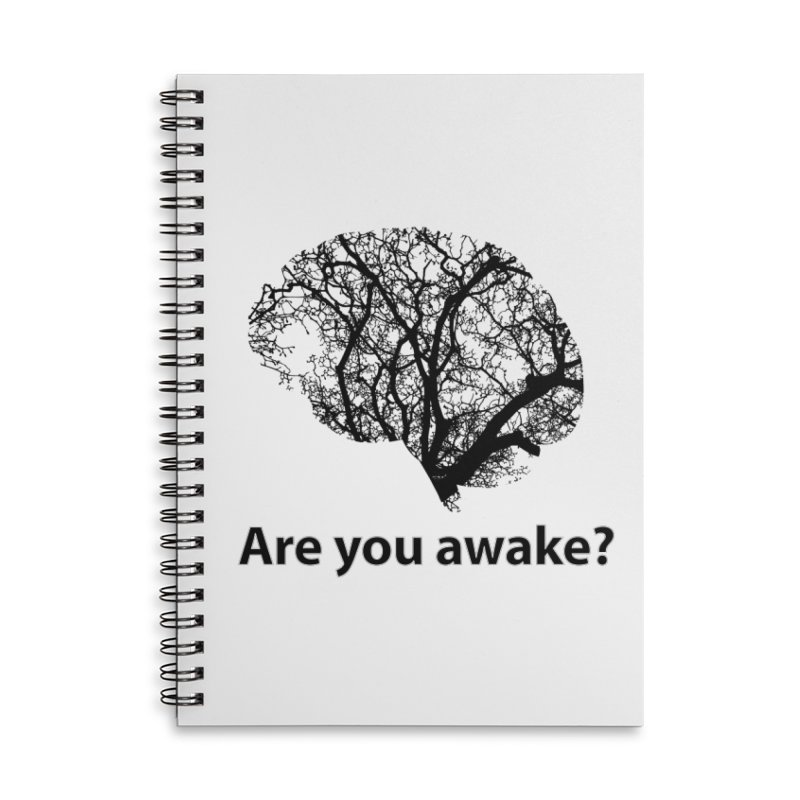 Are You Awake? Accessories Lined Spiral Notebook by Dream BOLD Network Shop