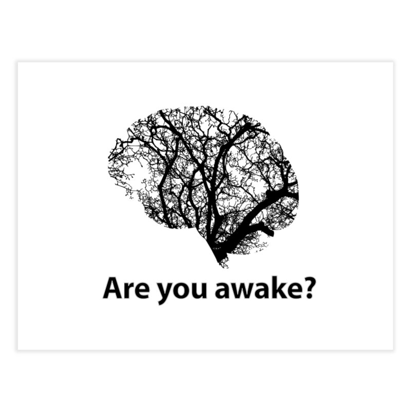 Are You Awake? Home Fine Art Print by Dream BOLD Network Shop