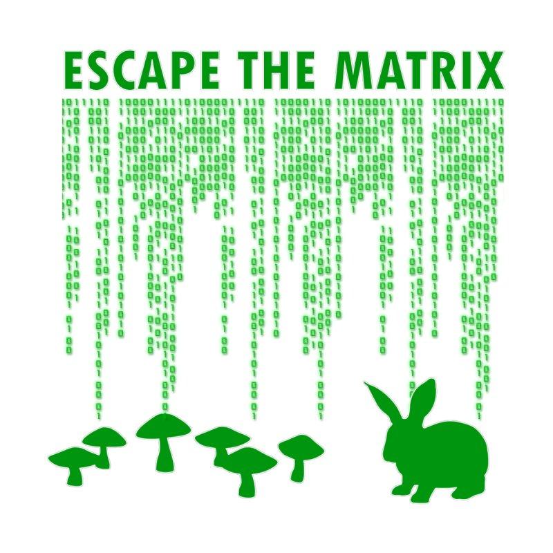 Escape the Matrix by Dream BOLD Network Shop
