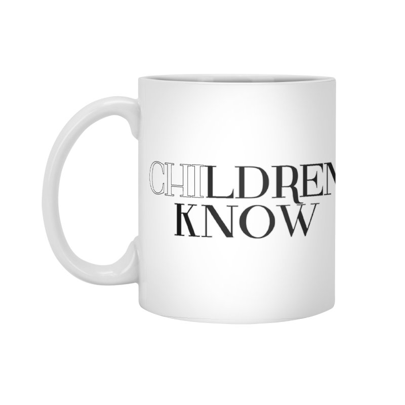 CHI-LDREN KNOW Accessories Standard Mug by Dream BOLD Network Shop