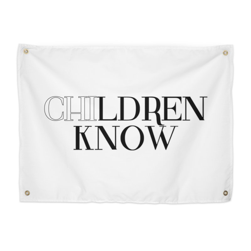 CHI-LDREN KNOW Home Tapestry by Dream BOLD Network Shop
