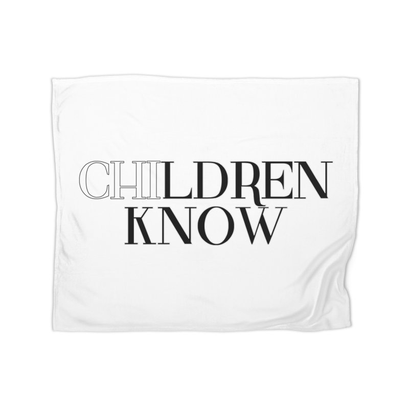 CHI-LDREN KNOW Home Fleece Blanket Blanket by Dream BOLD Network Shop