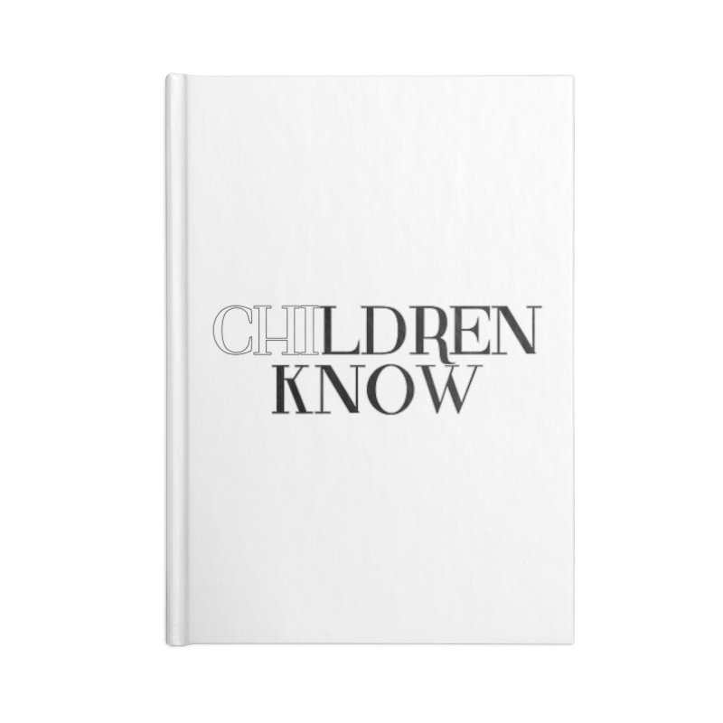 CHI-LDREN KNOW Accessories Lined Journal Notebook by Dream BOLD Network Shop
