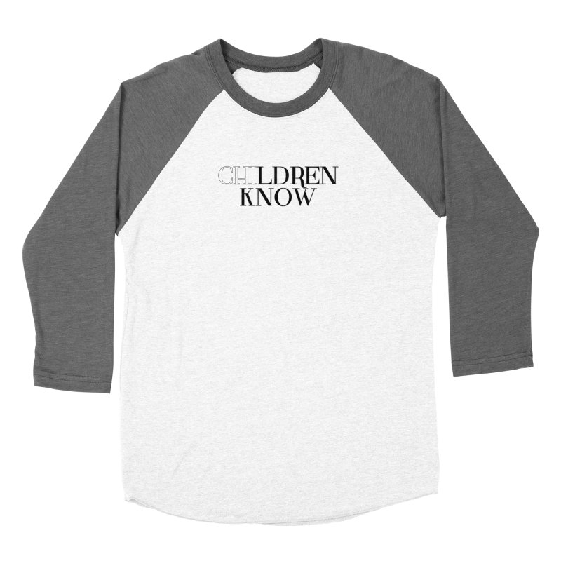 CHI-LDREN KNOW Women's Baseball Triblend Longsleeve T-Shirt by Dream BOLD Network Shop