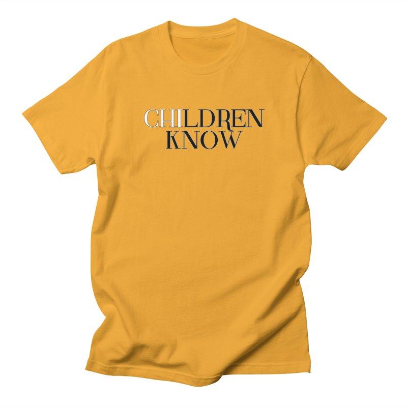 CHI-LDREN KNOW Men's T-Shirt by Dream BOLD Network Shop