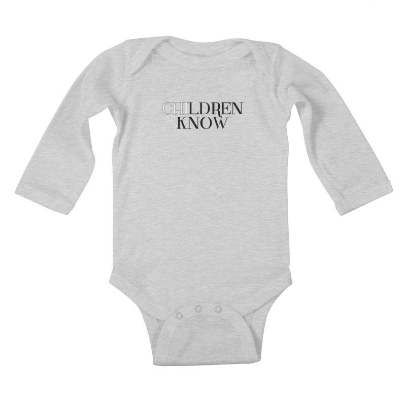 CHI-LDREN KNOW Kids Baby Longsleeve Bodysuit by Dream BOLD Network Shop