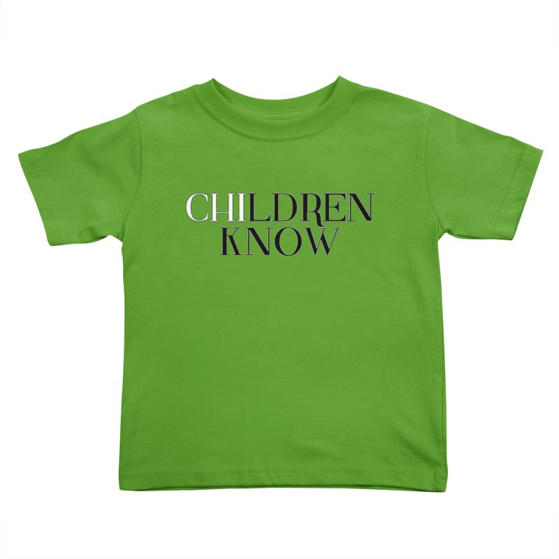 CHI-LDREN KNOW Kids Toddler T-Shirt by Dream BOLD Network Shop
