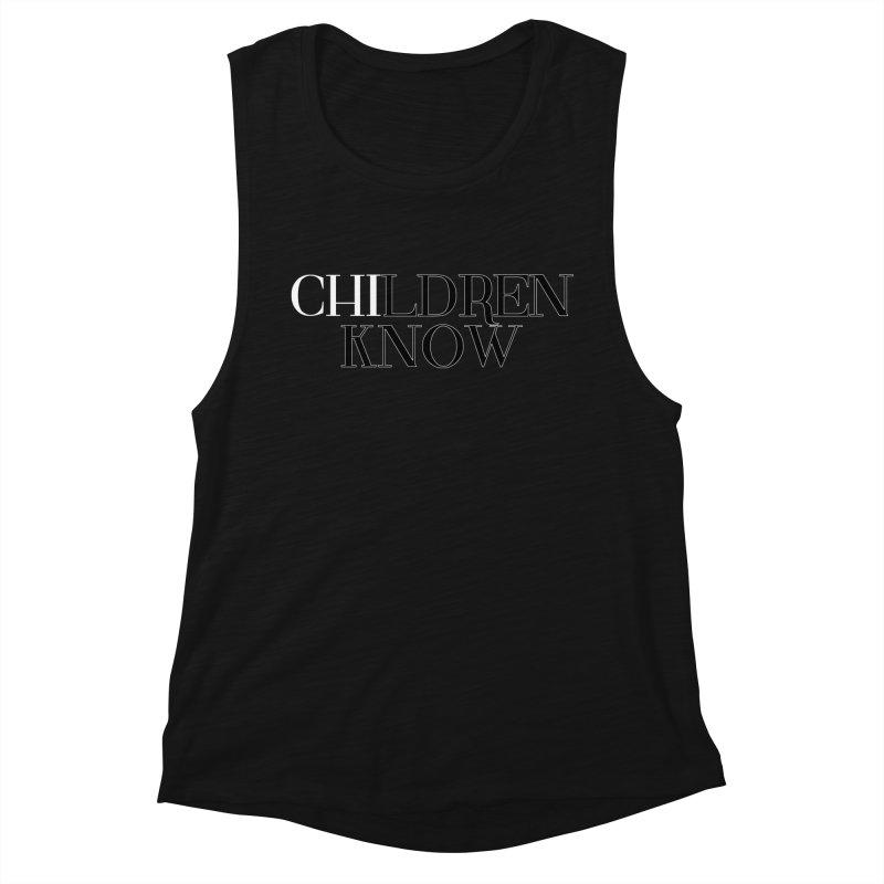 CHI-LDREN KNOW Women's Tank by Dream BOLD Network Shop