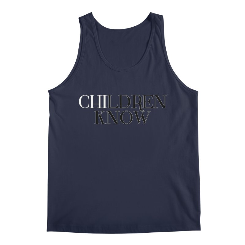 CHI-LDREN KNOW Men's Regular Tank by Dream BOLD Network Shop