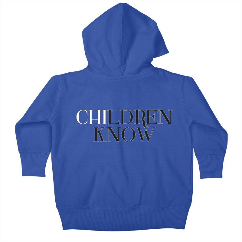 CHI-LDREN KNOW Kids Baby Zip-Up Hoody by Dream BOLD Network Shop