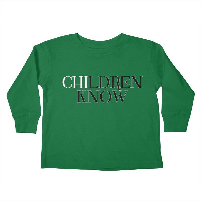 CHI-LDREN KNOW Kids Toddler Longsleeve T-Shirt by Dream BOLD Network Shop