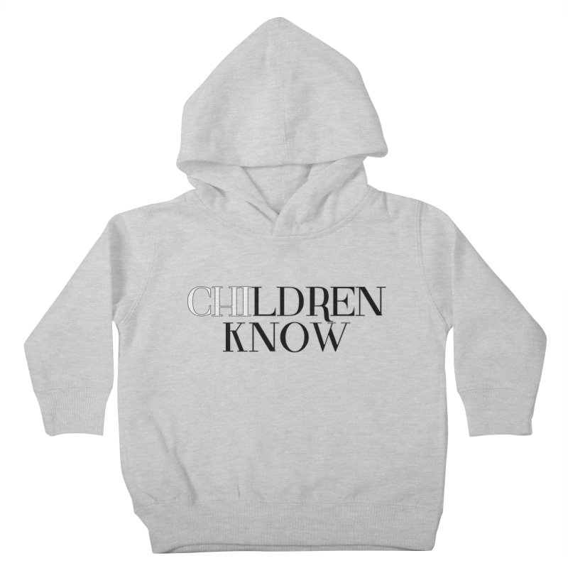 CHI-LDREN KNOW Kids Toddler Pullover Hoody by Dream BOLD Network Shop