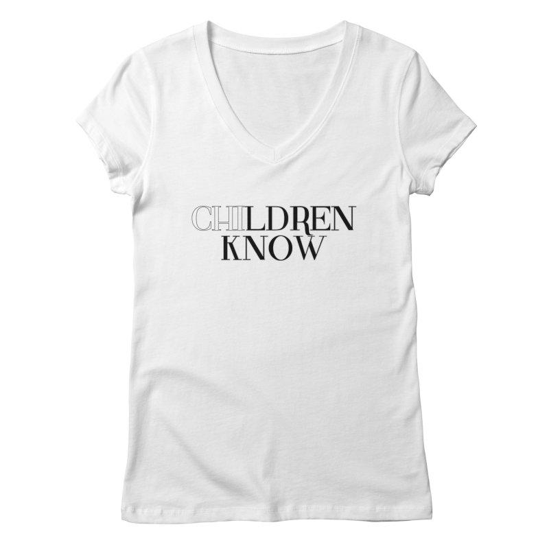 CHI-LDREN KNOW Women's Regular V-Neck by Dream BOLD Network Shop