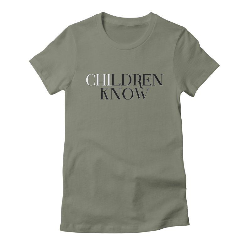 CHI-LDREN KNOW Women's Fitted T-Shirt by Dream BOLD Network Shop