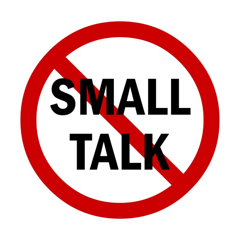 No Small Talk by Dream BOLD Network Shop