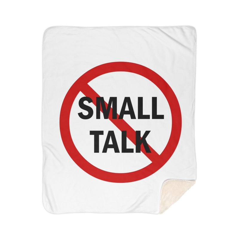 No Small Talk Home Sherpa Blanket Blanket by Dream BOLD Network Shop