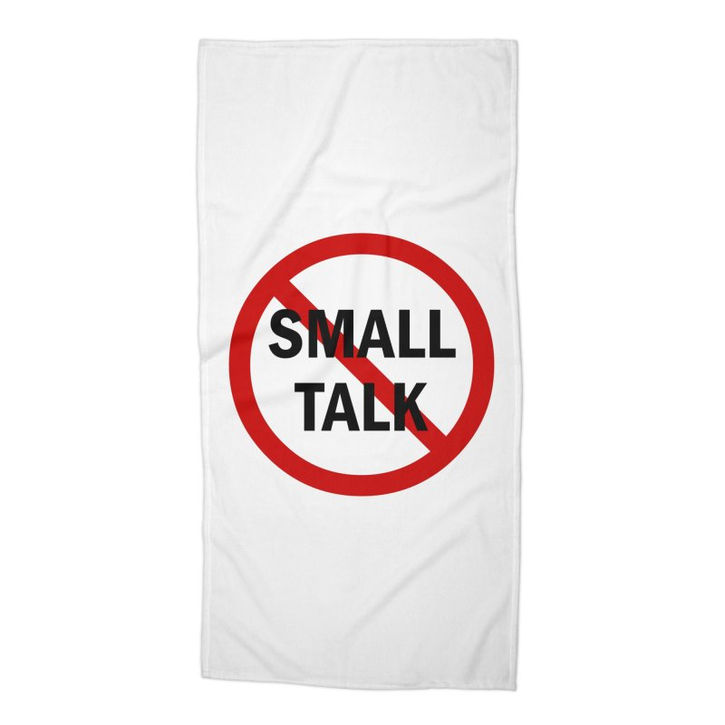 No Small Talk Accessories Beach Towel by Dream BOLD Network Shop
