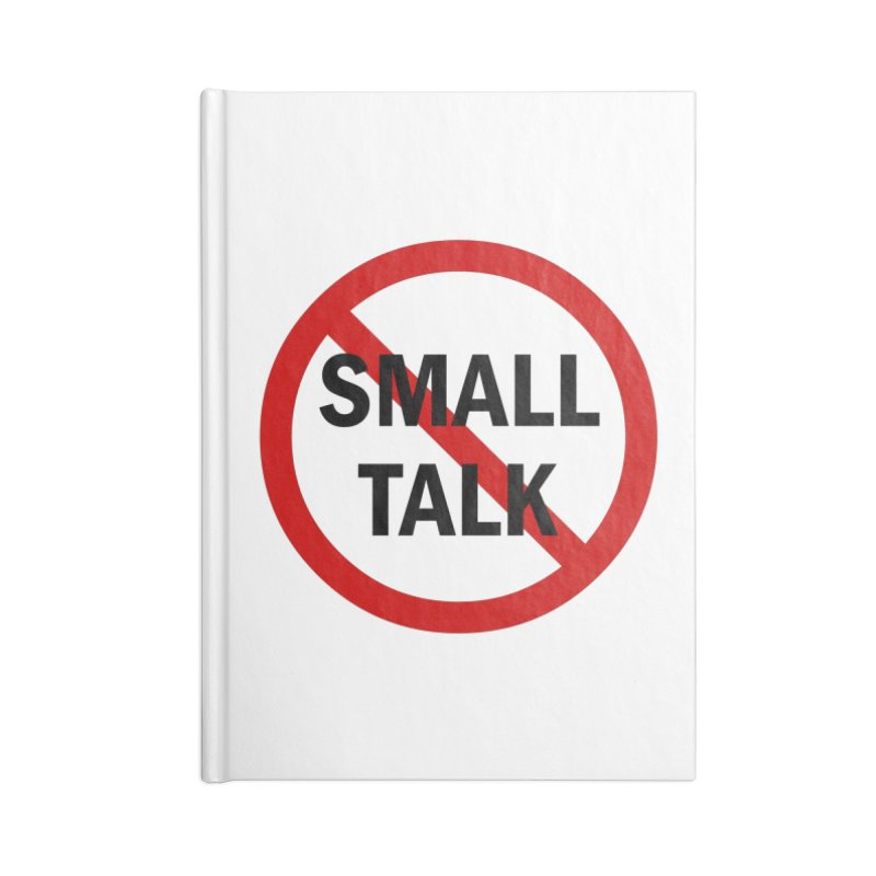 No Small Talk Accessories Blank Journal Notebook by Dream BOLD Network Shop