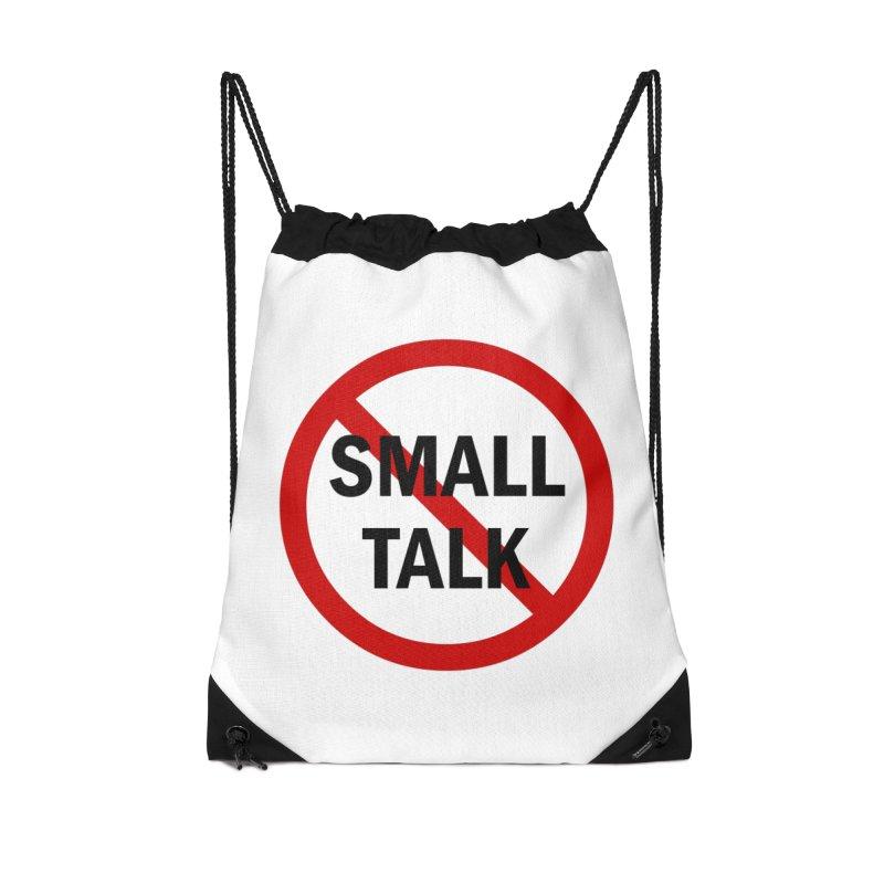 No Small Talk Accessories Drawstring Bag Bag by Dream BOLD Network Shop