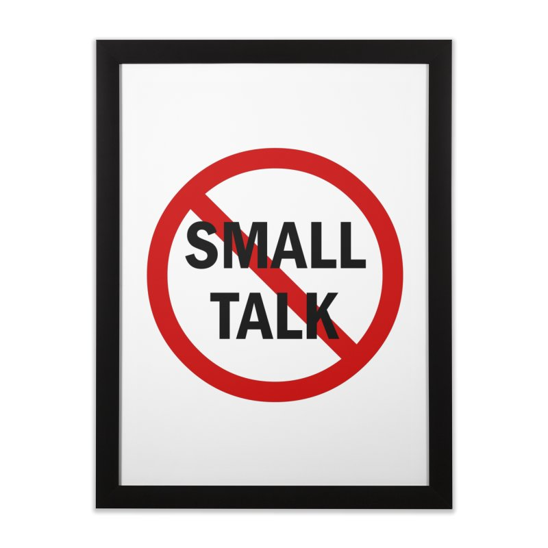 No Small Talk Home Framed Fine Art Print by Dream BOLD Network Shop