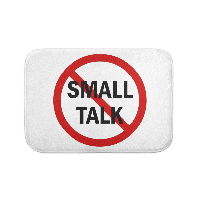 No Small Talk Home Bath Mat by Dream BOLD Network Shop