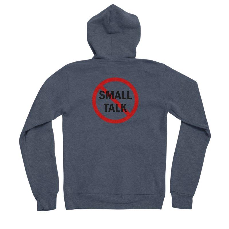 No Small Talk Women's Sponge Fleece Zip-Up Hoody by Dream BOLD Network Shop